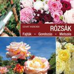 Rózsák. Fajták – Gondozás – Metszés