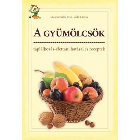 a-gyumolcsok-taplalkozas-elettani-hatasai-es-receptek