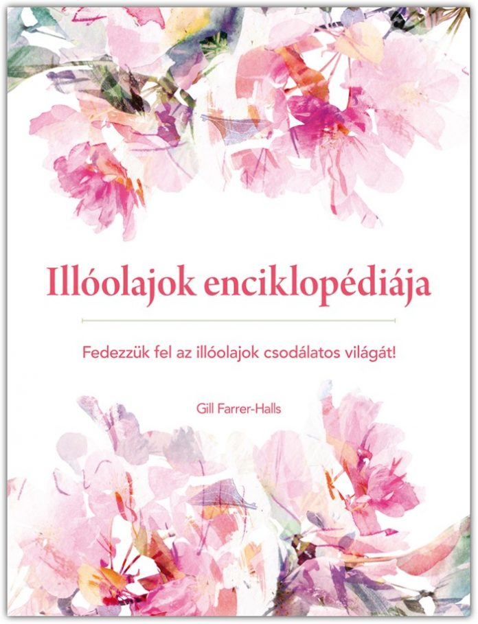 illoolajok-enciklopediaja-fedezzuk-fel-az-illoolajok-csodalatos-vilagat